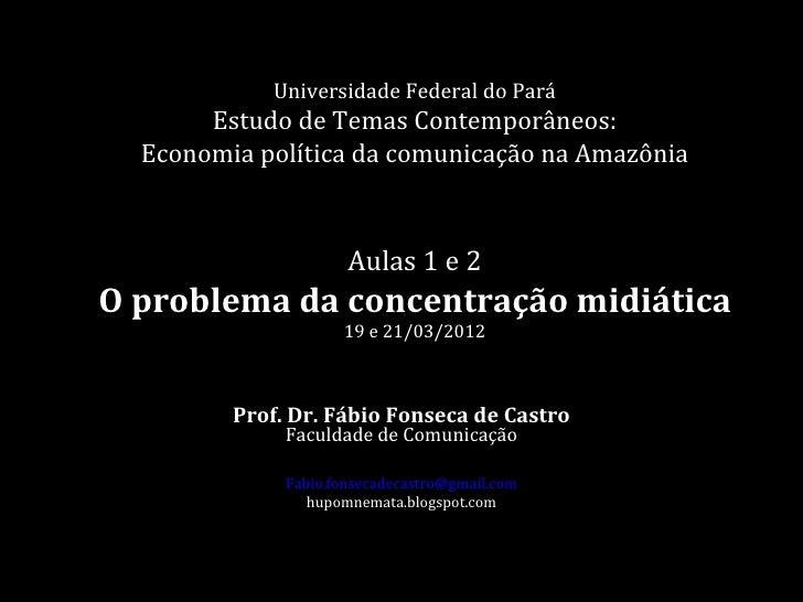 Universidade Federal do Pará       Estudo de Temas Contemporâneos:  Economia política da comunicação na Amazônia          ...