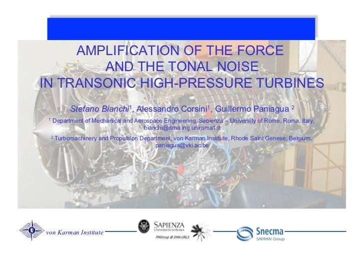 AMPLIFICATION OF THE FORCE        AND THE TONAL NOISEIN TRANSONIC HIGH-PRESSURE TURBINES           Stefano Bianchi1, Aless...