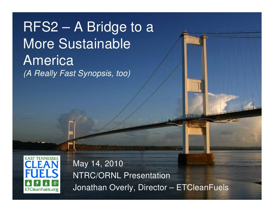 RFS2 – A Bridge to a More Sustainable America (A Really Fast Synopsis, too)                  May 14, 2010              NTR...