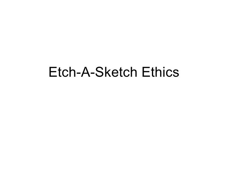 etch a sketch ethics Etch-a-sketch ethics 1 was it ethical of the ohio art company to move production to china what were the economic and social costs and benefits of this decision.