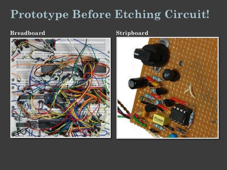 Prototype Before Etching Circuit!Breadboard       Stripboard