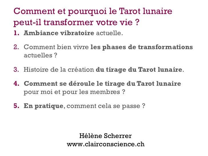 Comment et pourquoi le Tarot lunairepeut-il transformer votre vie ?1. Ambiance vibratoire actuelle.2. Comment bien vivre l...