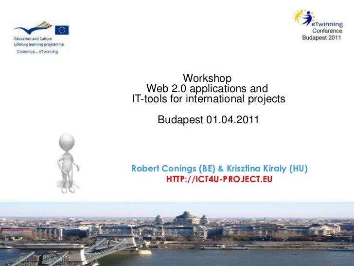 Workshop <br />Web 2.0 applicationsand<br />IT-tools forinternational projects<br />Budapest 01.04.2011<br />Robert Coning...