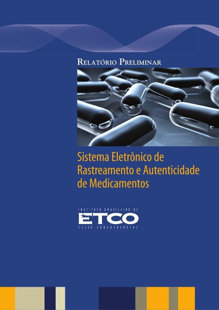 RELATÓRIO PRELIMINAR     Sistema Eletrônico de Rastreamento e Autenticidade de Medicamentos