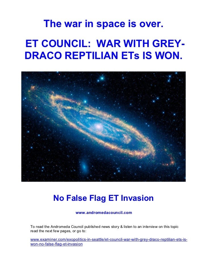 The war in space is over.ET COUNCIL: WAR WITH GREY-DRACO REPTILIAN ETs IS WON.             No False Flag ET Invasion      ...