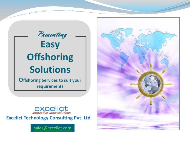Presenting            Easy         Offshoring         Solutions     Offshoring Services to suit your              requirem...