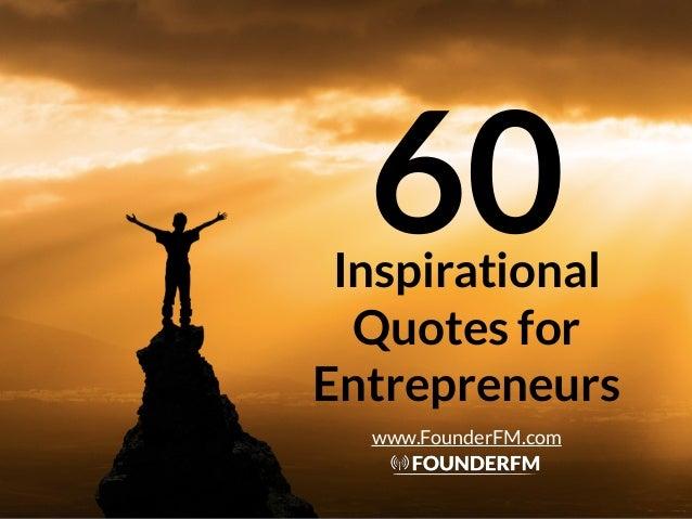 Inspirational Quotes for Entrepreneurs 60 www.FounderFM.com
