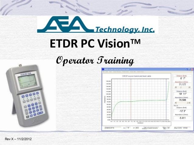 January 24, 2012 Rev X – 11/2/2012 ETDR PC VisionTM Operator Training