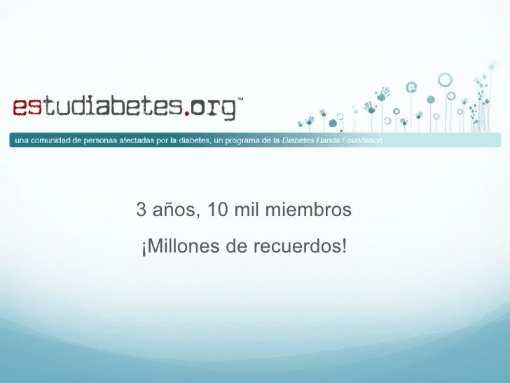 3 años, 10 mil miembros ¡Millones de recuerdos!