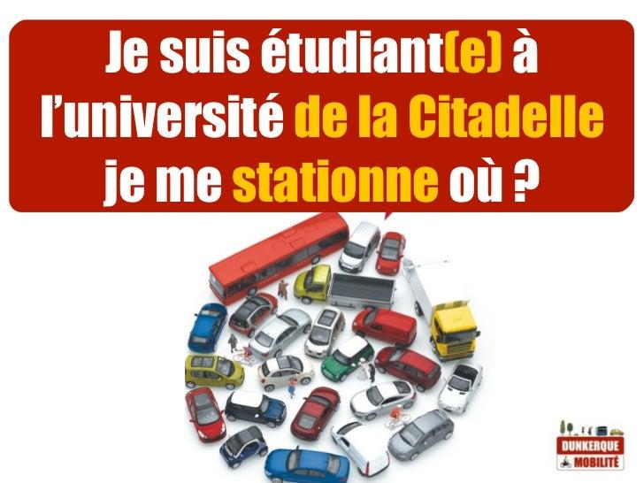 Je suis étudiant(e) àl'université de la Citadelle   je me stationne où ?