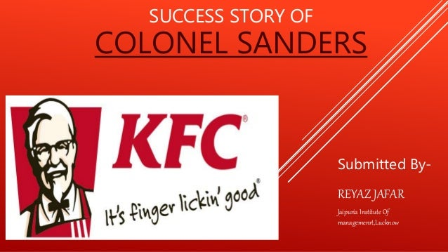 Success Story of Colonel Sanders, Founder Of KFC