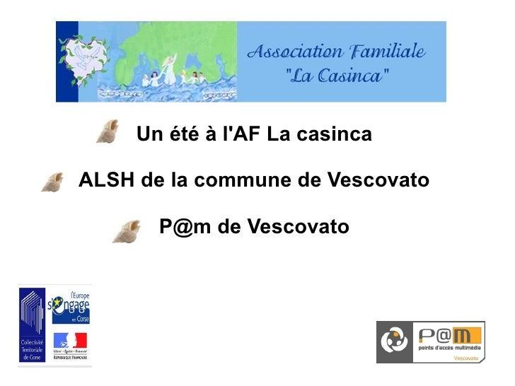 Un été à l'AF La casinca  ALSH de la commune de Vescovato         P@m de Vescovato