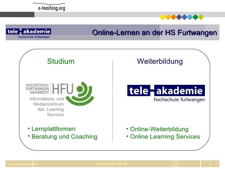 Online-Lernen an der HS Furtwangen (c) tele-akademie Studium Weiterbildung <ul><li>Lernplattformen </li></ul><ul><li>Berat...