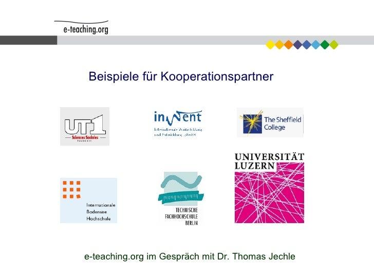 e-teaching.org im Gespräch mit Dr. Thomas Jechle Beispiele für Kooperationspartner