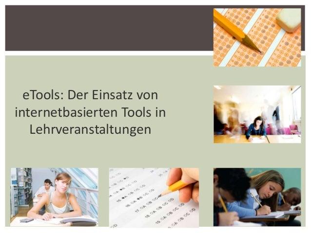 1eTools: Der Einsatz voninternetbasierten Tools inLehrveranstaltungen
