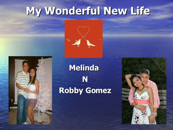 My Wonderful New Life Melinda  N Robby Gomez