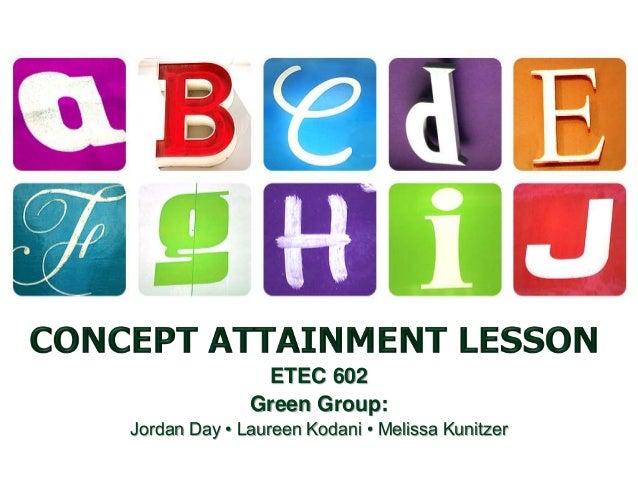 ETEC 602 Green Group: Jordan Day • Laureen Kodani • Melissa Kunitzer