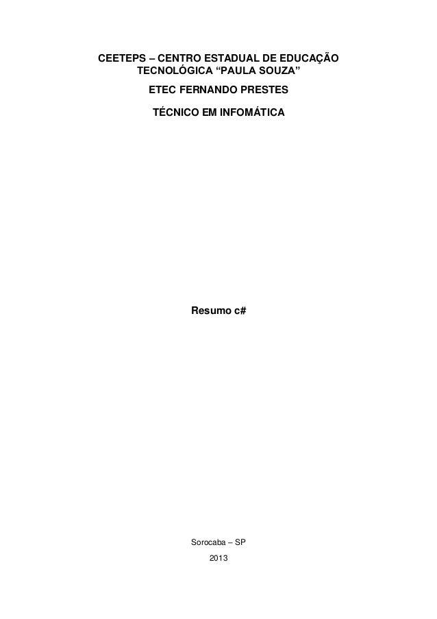 """CEETEPS – CENTRO ESTADUAL DE EDUCAÇÃO TECNOLÓGICA """"PAULA SOUZA"""" ETEC FERNANDO PRESTES TÉCNICO EM INFOMÁTICA  Resumo c#  So..."""