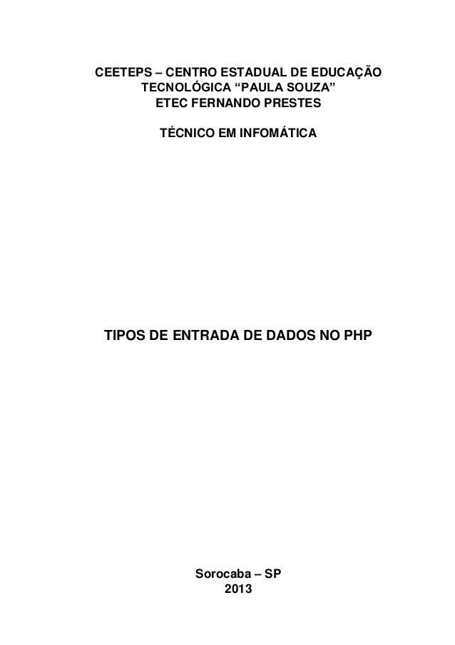 """CEETEPS – CENTRO ESTADUAL DE EDUCAÇÃO TECNOLÓGICA """"PAULA SOUZA"""" ETEC FERNANDO PRESTES TÉCNICO EM INFOMÁTICA  TIPOS DE ENTR..."""