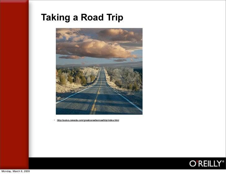 Taking a Road Trip                               • http://autos.canada.com/greatcanadianroadtrip/index.html     Monday, Ma...