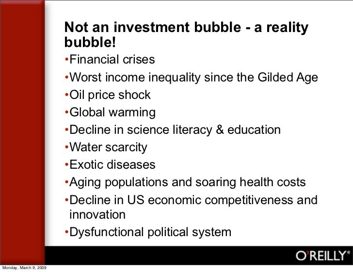 Not an investment bubble - a reality                         bubble!                         •Financial crises            ...