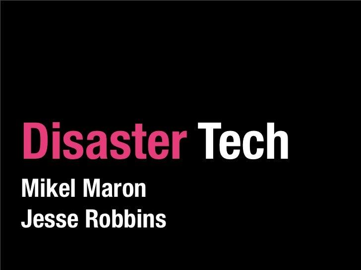 Disaster Tech Mikel Maron Jesse Robbins