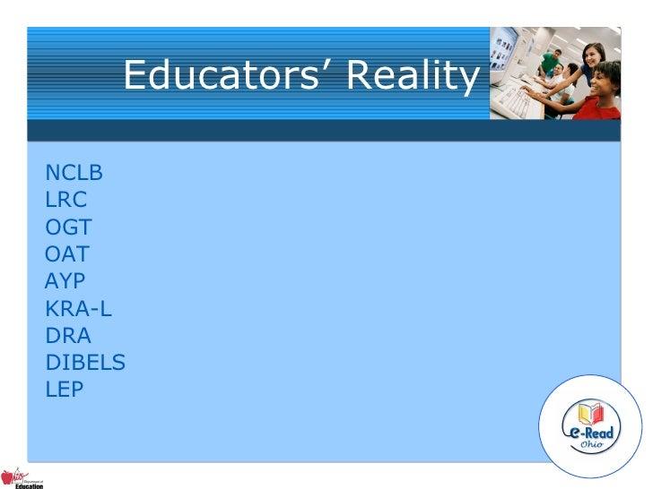 Educators' Reality NCLB LRC OGT OAT AYP KRA-L DRA DIBELS LEP