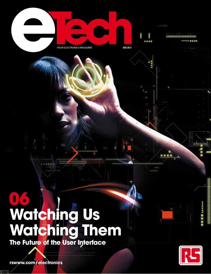 e                 YOUR ELECTRONICS MAGAZINE   ISSUE 406Watching UsWatching ThemThe Future of the User Interfacerswww.com/e...