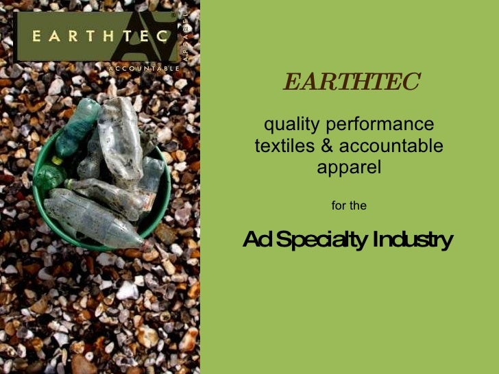 quality performance textiles & accountable apparel Ad Specialty Industry EARTHTEC for the