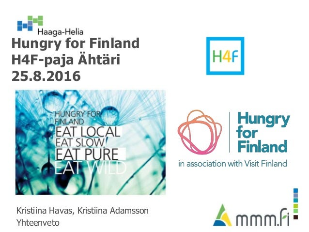 Hungry for Finland H4F-paja Ähtäri 25.8.2016 Kristiina Havas, Kristiina Adamsson Yhteenveto