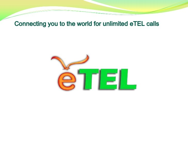 Connecting you to the world for unlimited eTELcalls<br />