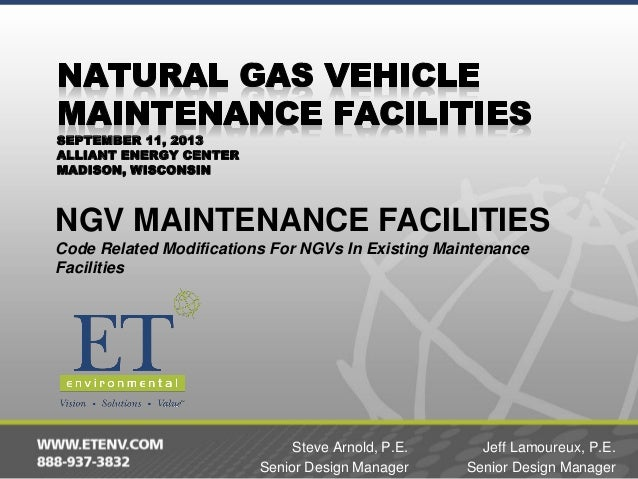 SEPTEMBER 11, 2013 ALLIANT ENERGY CENTER MADISON, WISCONSIN  NGV MAINTENANCE FACILITIES Code Related Modifications For NGV...