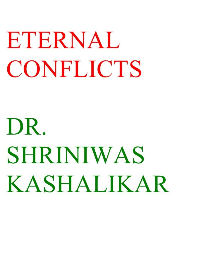 ETERNAL CONFLICTS  DR. SHRINIWAS KASHALIKAR