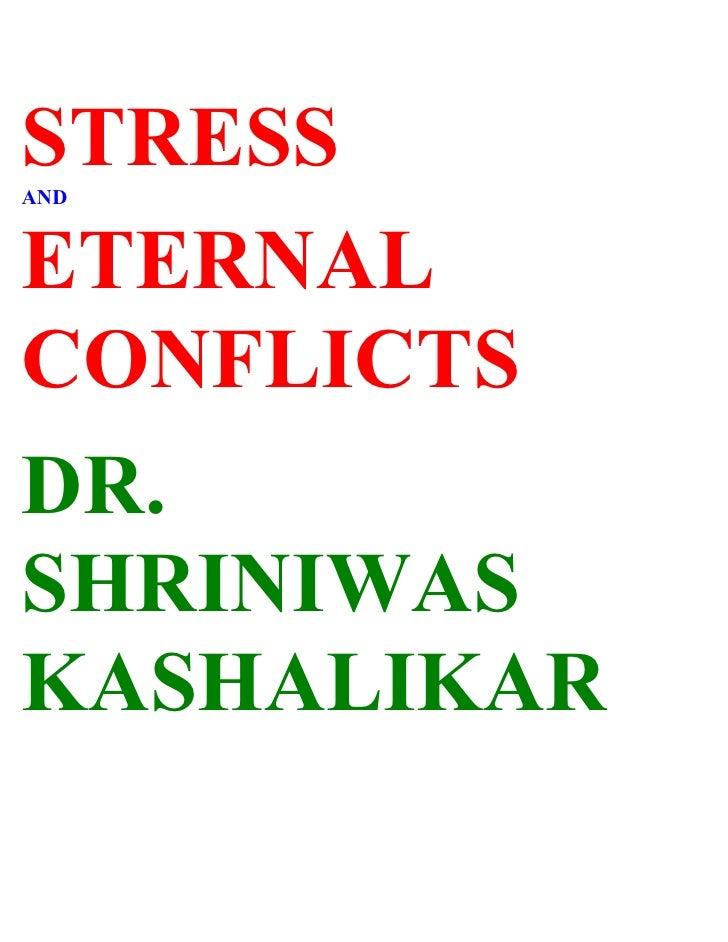 STRESS AND   ETERNAL CONFLICTS DR. SHRINIWAS KASHALIKAR