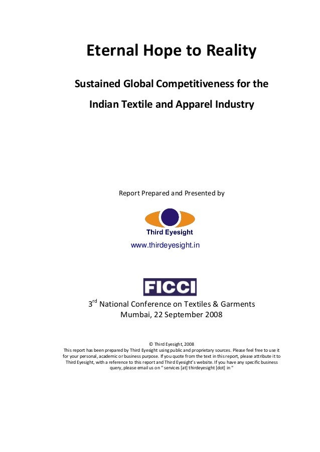 Eternal Hope to Reality Sustained Global Competitiveness for the Indian Textile and Apparel Industry Report Prepared and P...
