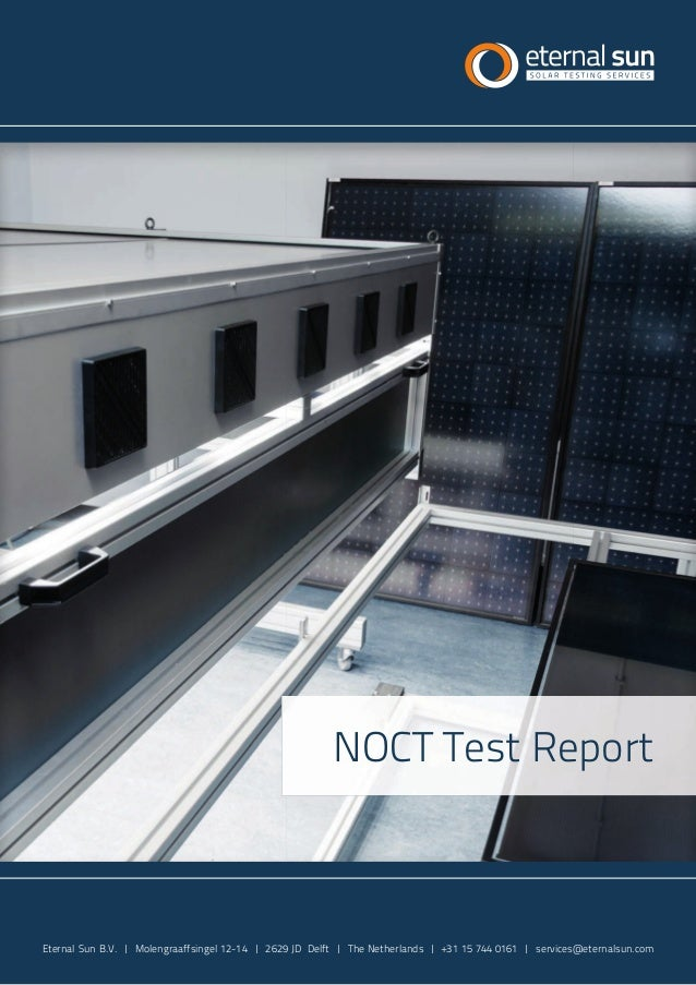 NOCT Test Report Eternal Sun B.V. | Molengraaffsingel 12-14 | 2629 JD Delft | The Netherlands | +31 15 744 0161 | services...