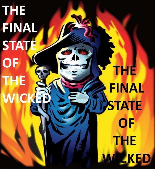 THE FINAL STATE OF THE WICKED THE FINAL STATE OF THE WICKED