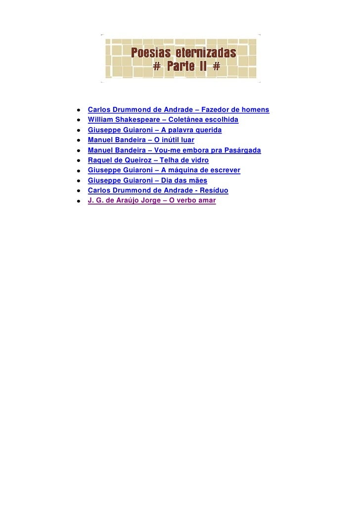 Carlos Drummond de Andrade – Fazedor de homensWilliam Shakespeare – Coletânea escolhidaGiuseppe Guiaroni – A palavra queri...