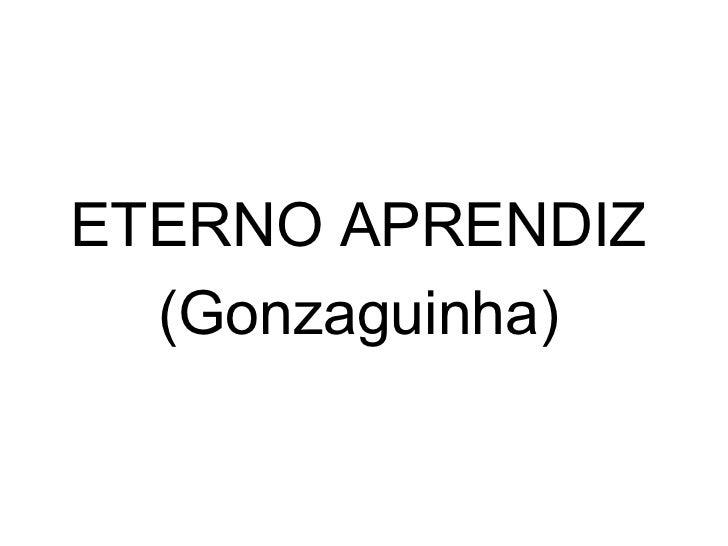 ETERNO APRENDIZ (Gonzaguinha)