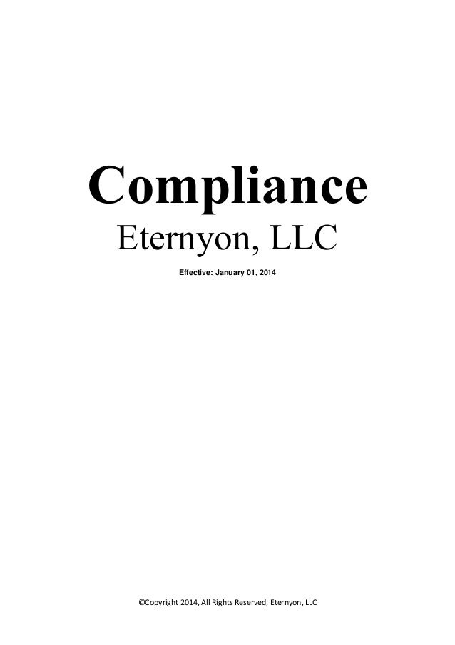 Compliance Eternyon, LLC Effective: January 01, 2014  ©Copyright 2014, All Rights Reserved, Eternyon, LLC