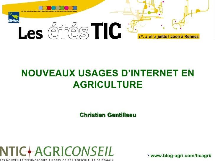 NOUVEAUX USAGES D'INTERNET EN         AGRICULTURE            Christian Gentilleau                                        ...