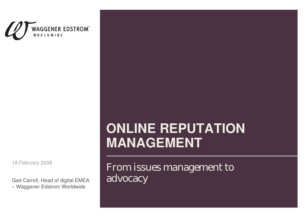 ONLINE REPUTATION                                     MANAGEMENT 18 February 2009                                     From...