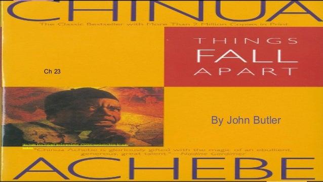 Ch 23  By John Butler http://rschs.rcsnc.org/UserFiles/Servers/Server_4792664/Image/jpatton/things-fall-apartbook.jpg