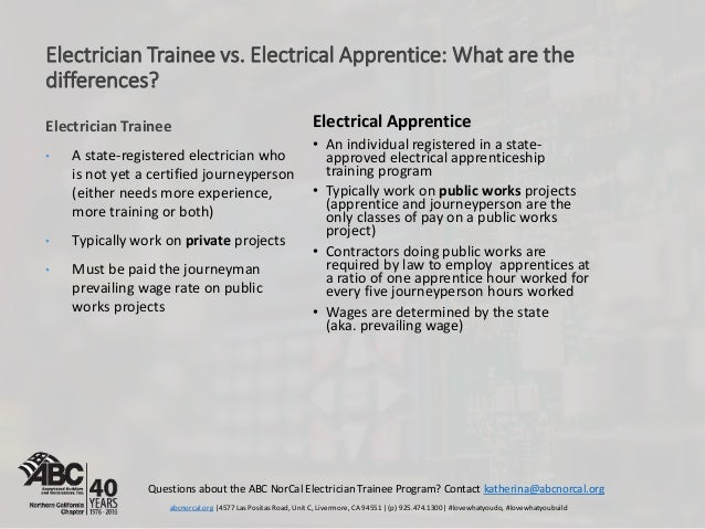 Electrician Trainee vs. Electrical Apprentice: What are the differences? Electrical Apprentice • An individual registered ...