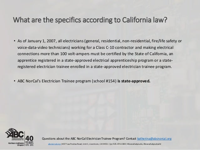 What are the specifics according to California law? • As of January 1, 2007, all electricians (general, residential, non-r...