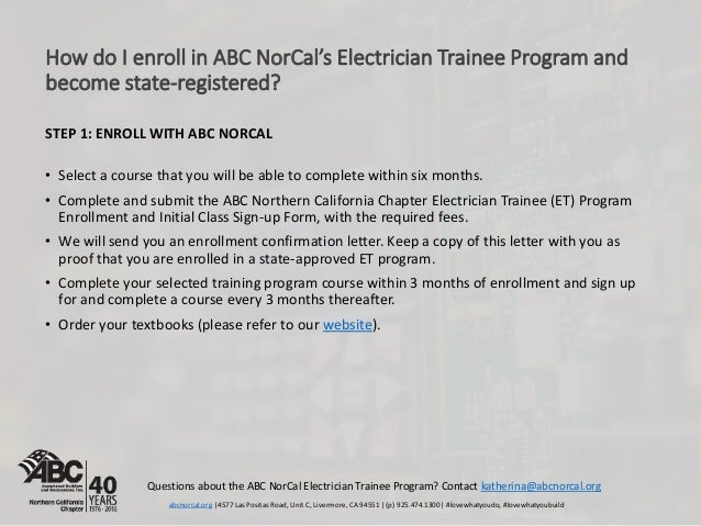 How do I enroll in ABC NorCal's Electrician Trainee Program and become state-registered? STEP 1: ENROLL WITH ABC NORCAL • ...