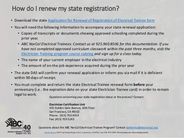 • Download the state Application for Renewal of Registration of Electrical Trainee form • You will need the following info...