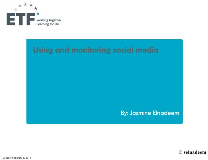 Using and monitoring social media                                                  By: Jasmine Elnadeem                   ...