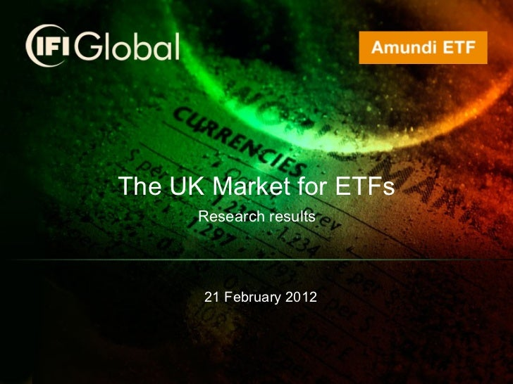 The UK Market for ETFs Research results 21 February 2012