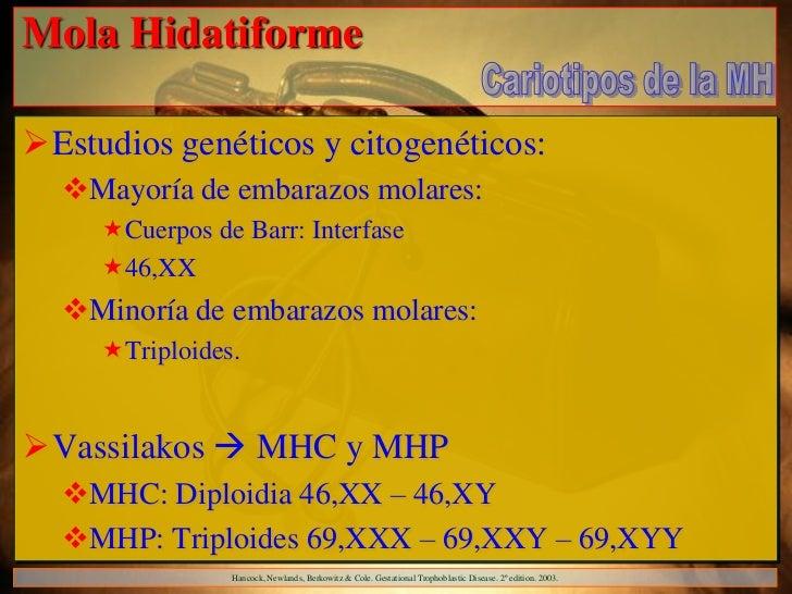 Mola HidatiformeEstudios genéticos y citogenéticos:  Mayoría de embarazos molares:     Cuerpos de Barr: Interfase     ...